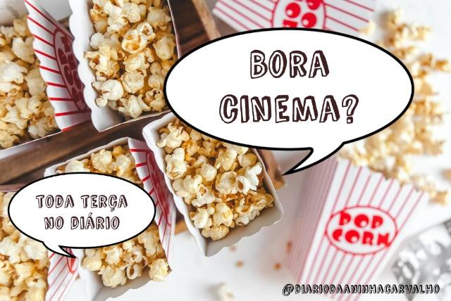 pipoca-bora-cinema-diário-da-aninha-carvalho-dicas-de-filmes-no-cinema